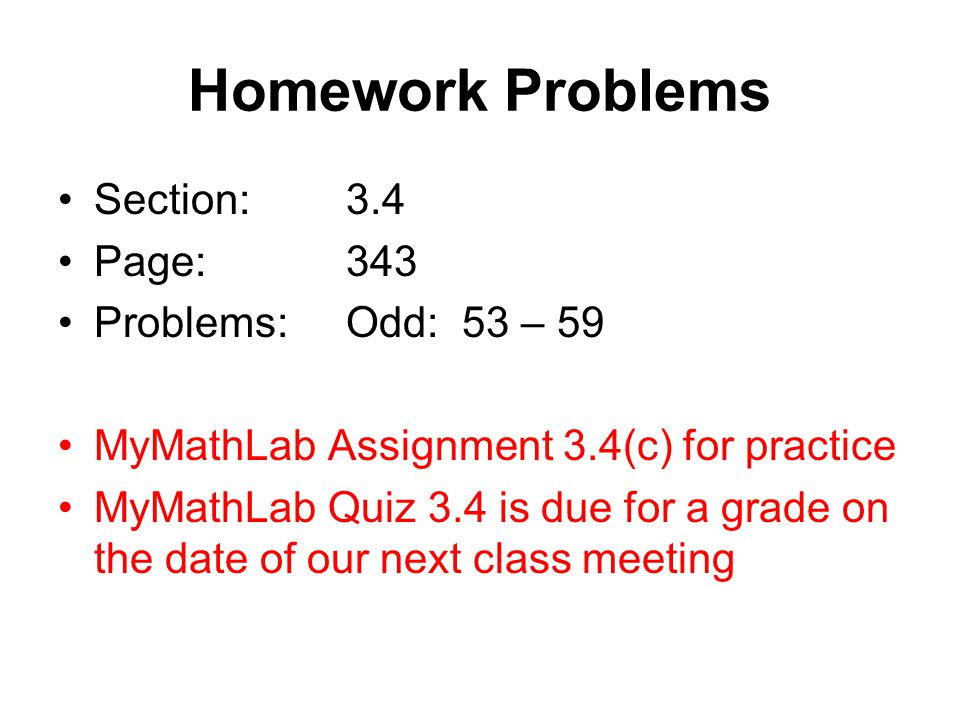 Homework Problems Section: 3.4 Page: 343 Problems: Odd: 53 – 59