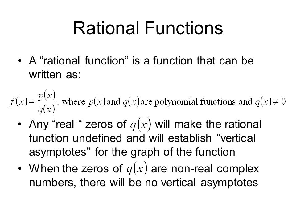 Rational Functions A rational function is a function that can be written as: