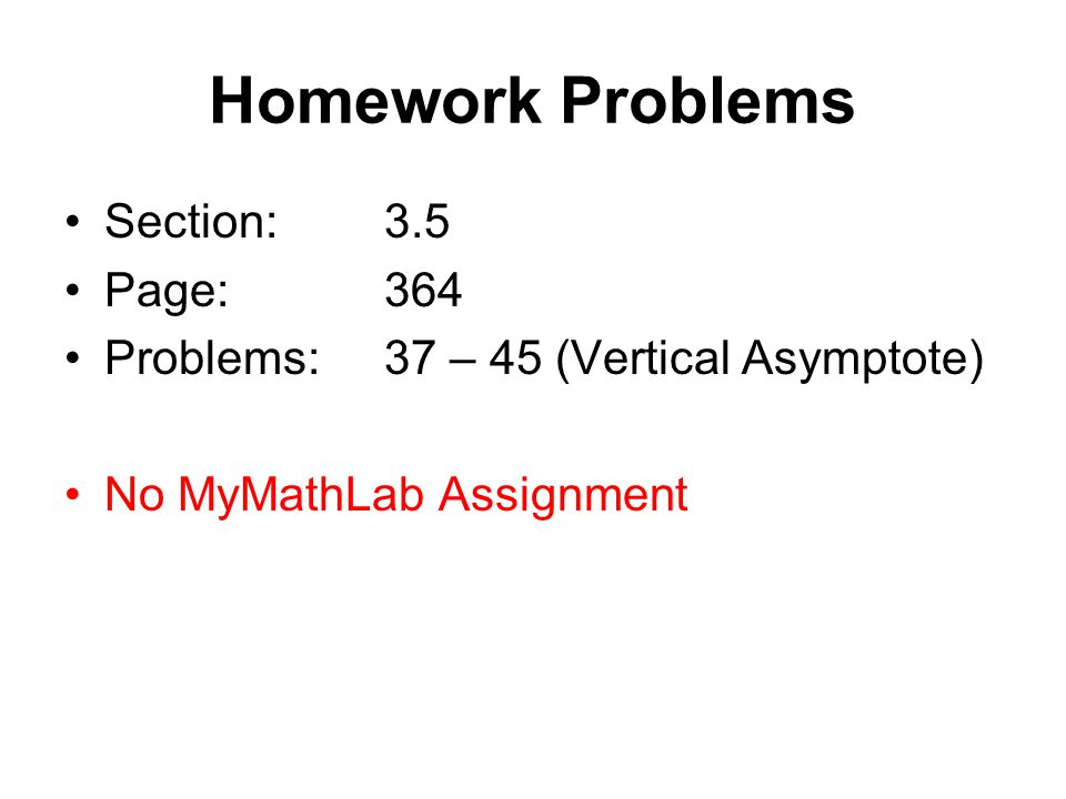 Homework Problems Section: 3.5 Page: 364