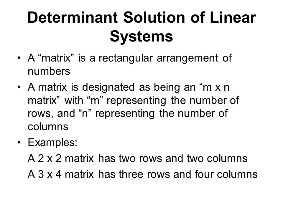 Determinant Solution of Linear Systems