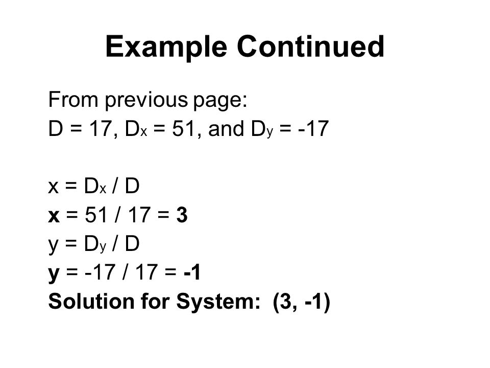 Example Continued From previous page: D = 17, Dx = 51, and Dy = -17