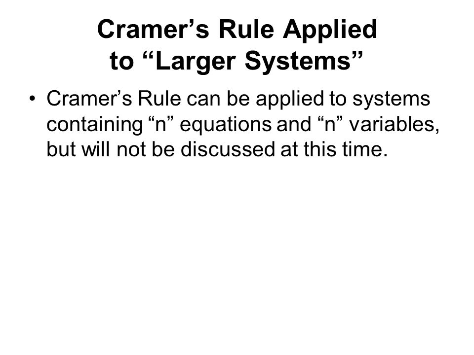 Cramer's Rule Applied to Larger Systems