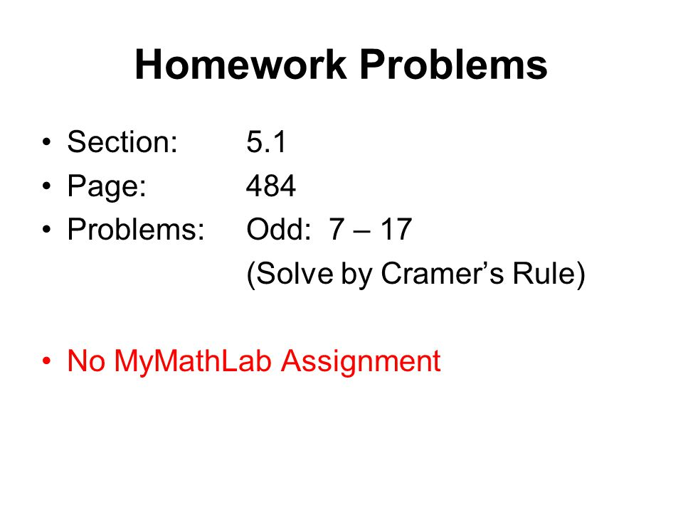 Homework Problems Section: 5.1 Page: 484 Problems: Odd: 7 – 17