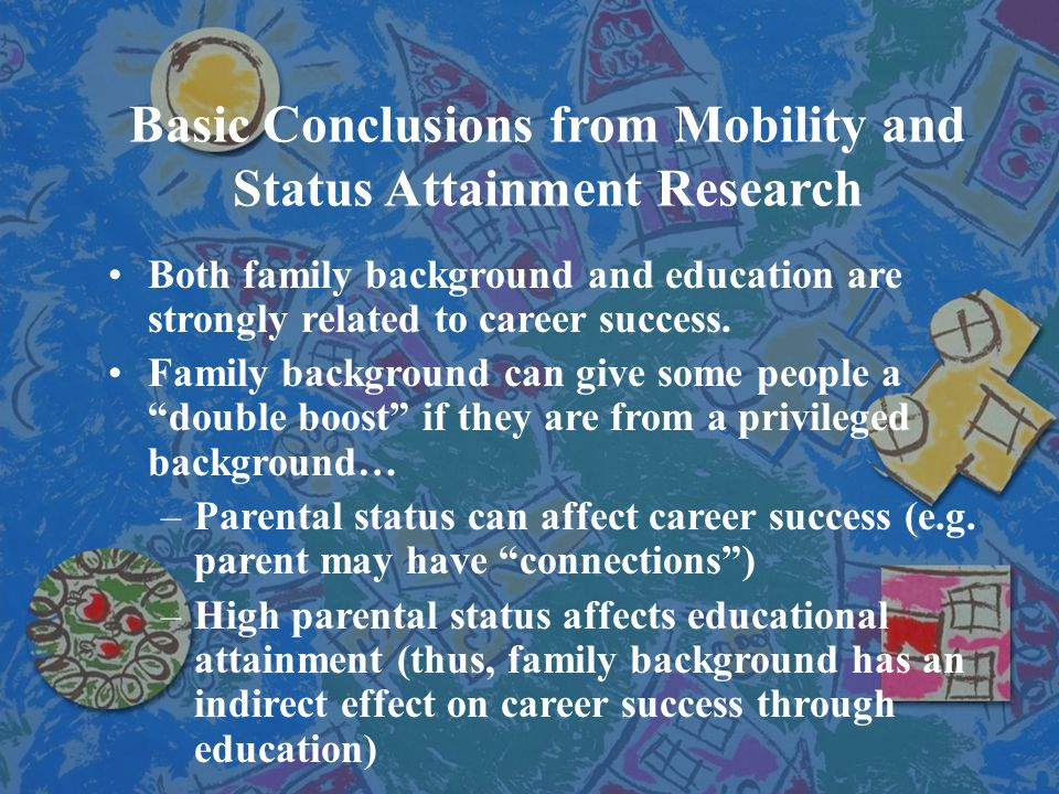 Basic Conclusions from Mobility and Status Attainment Research