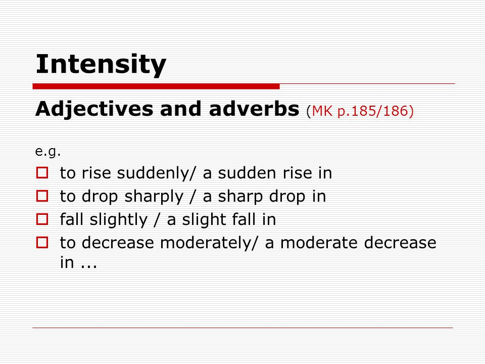 Intensity Adjectives and adverbs (MK p.185/186)