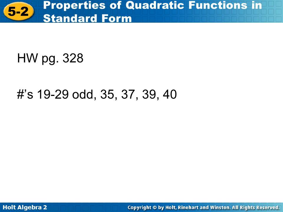 HW pg. 328 #'s 19-29 odd, 35, 37, 39, 40