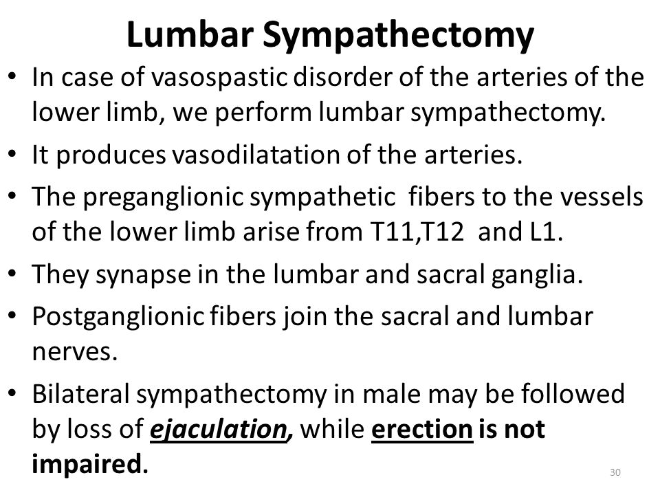 Lumbar Sympathectomy In case of vasospastic disorder of the arteries of the lower limb, we perform lumbar sympathectomy.