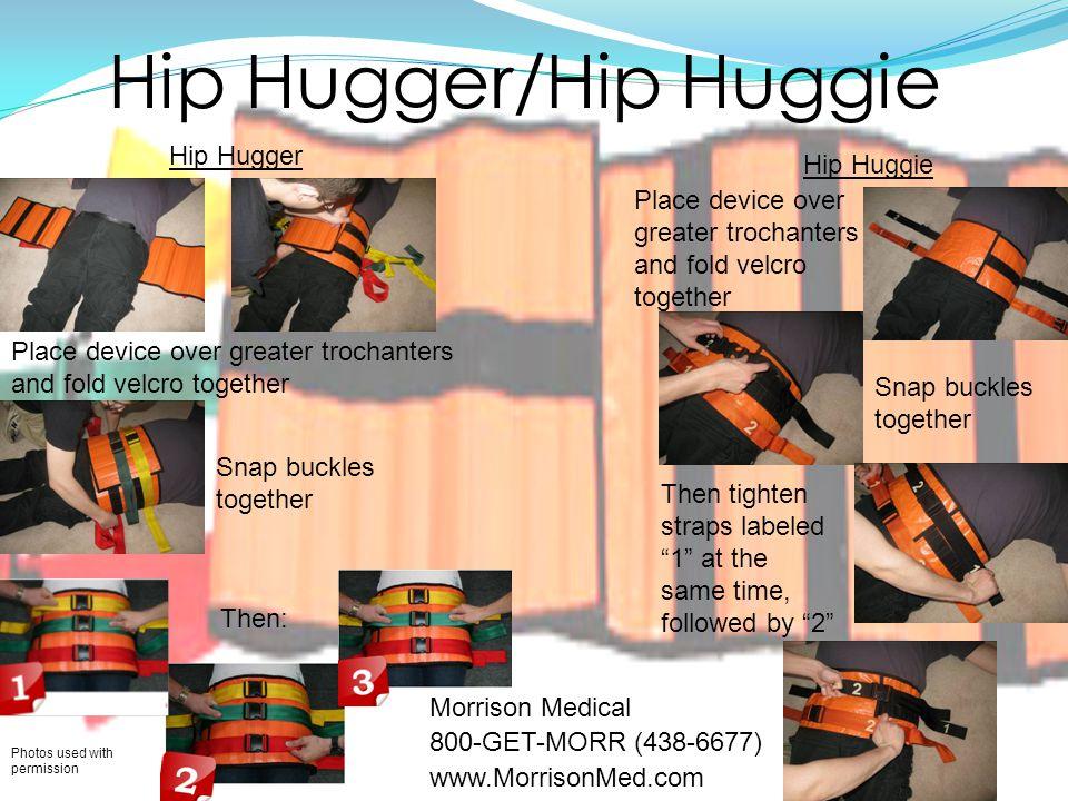 Hip Hugger/Hip Huggie Hip Hugger Hip Huggie