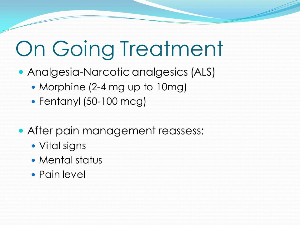 On Going Treatment Analgesia-Narcotic analgesics (ALS)