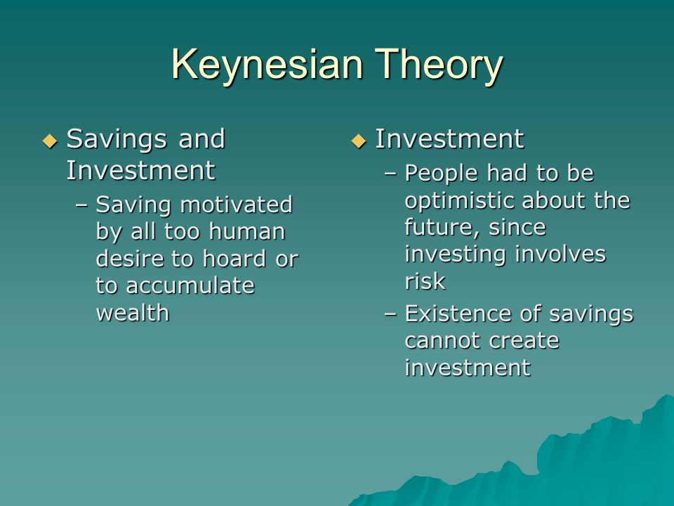 Keynesian Theory Savings and Investment Investment