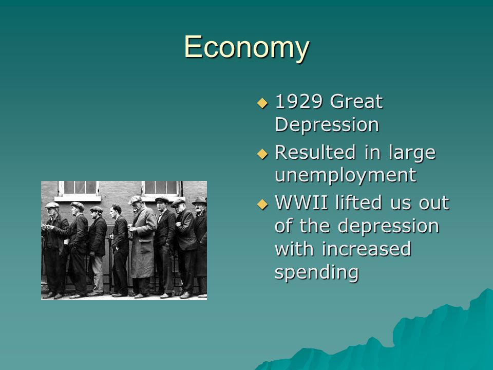 Economy 1929 Great Depression Resulted in large unemployment