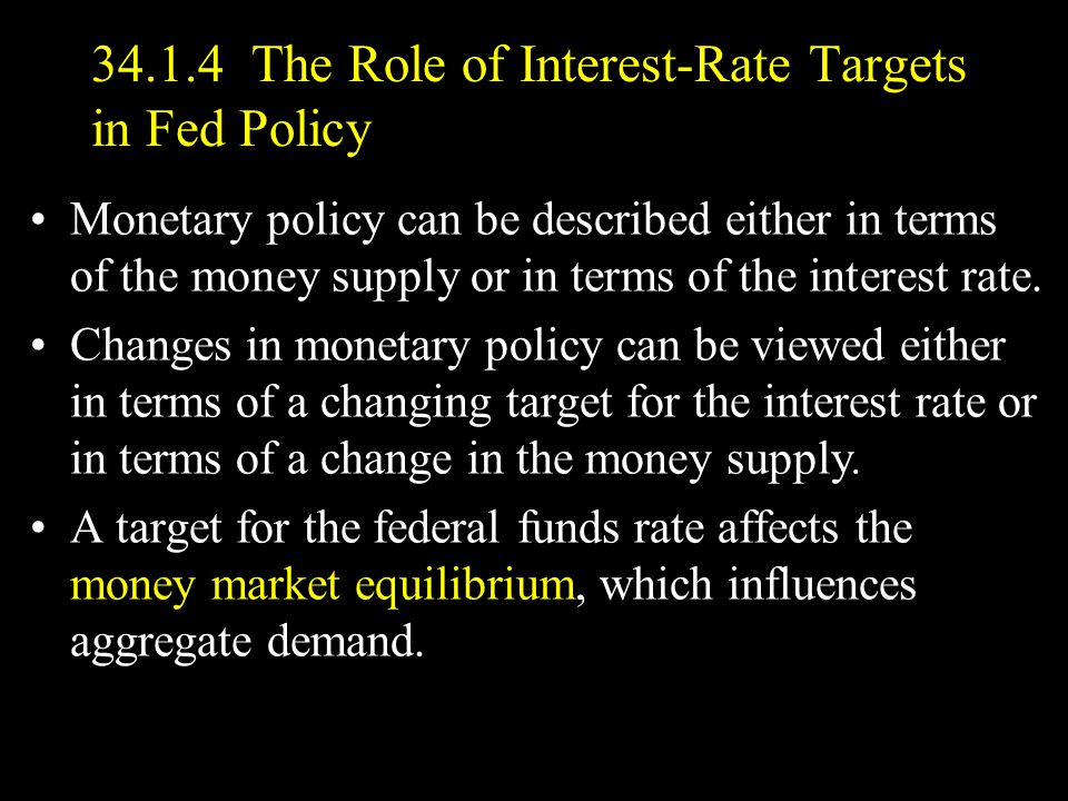 34.1.4 The Role of Interest-Rate Targets in Fed Policy