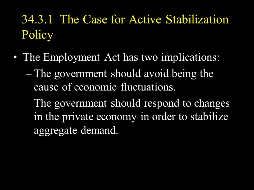 34.3.1 The Case for Active Stabilization Policy