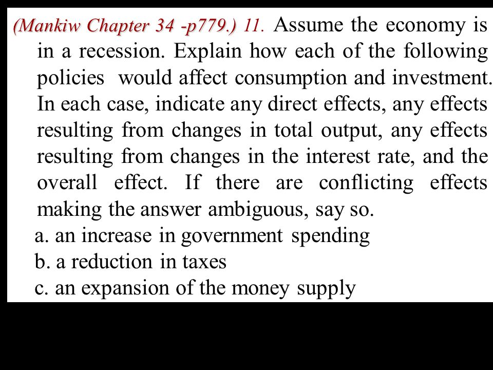 a. an increase in government spending b. a reduction in taxes