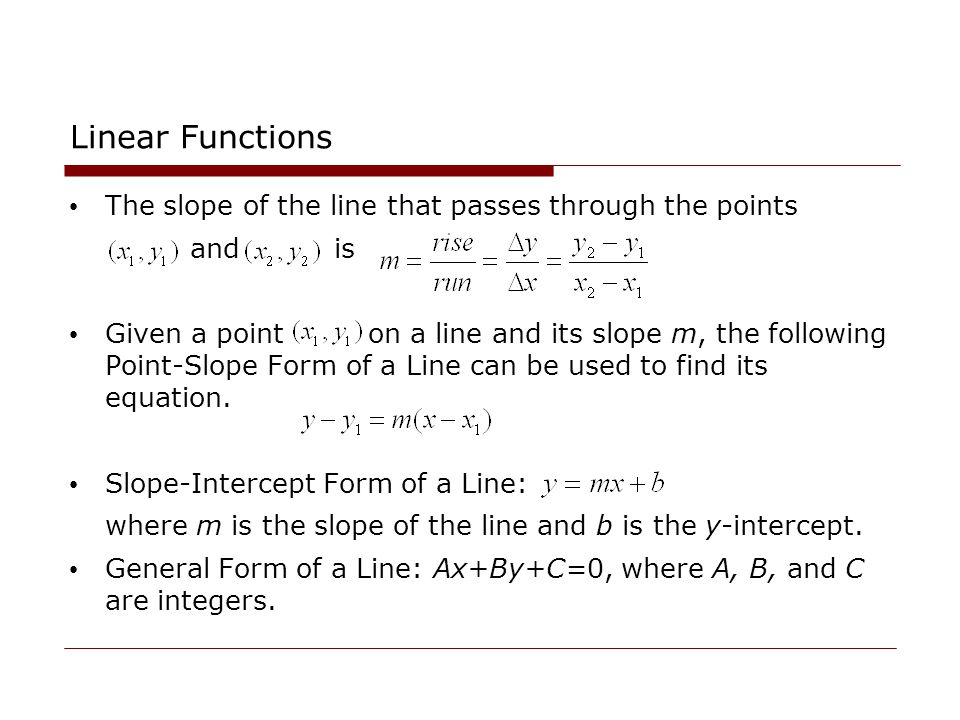 Linear Functions The slope of the line that passes through the points