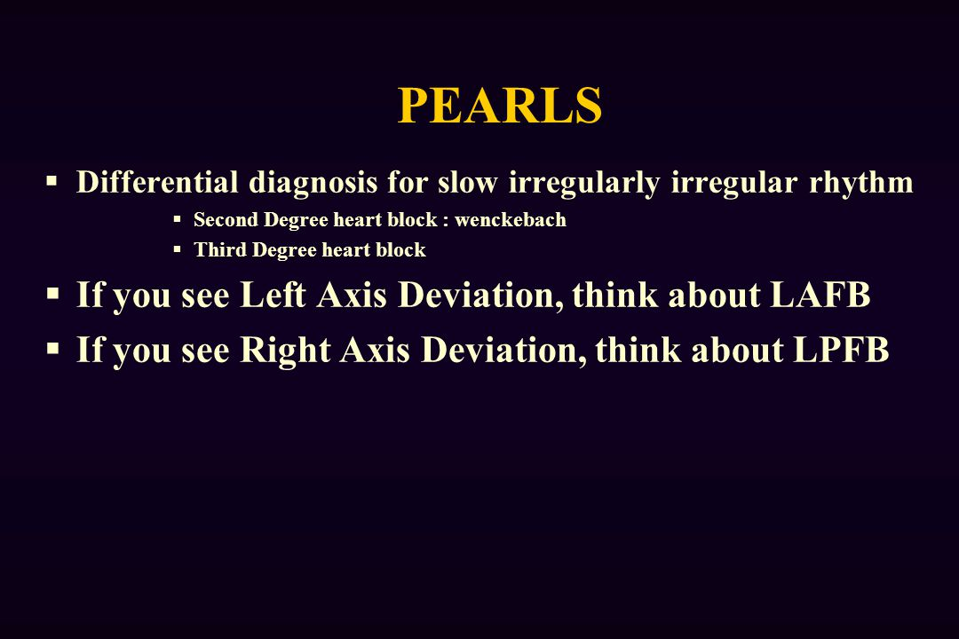 PEARLS If you see Left Axis Deviation, think about LAFB