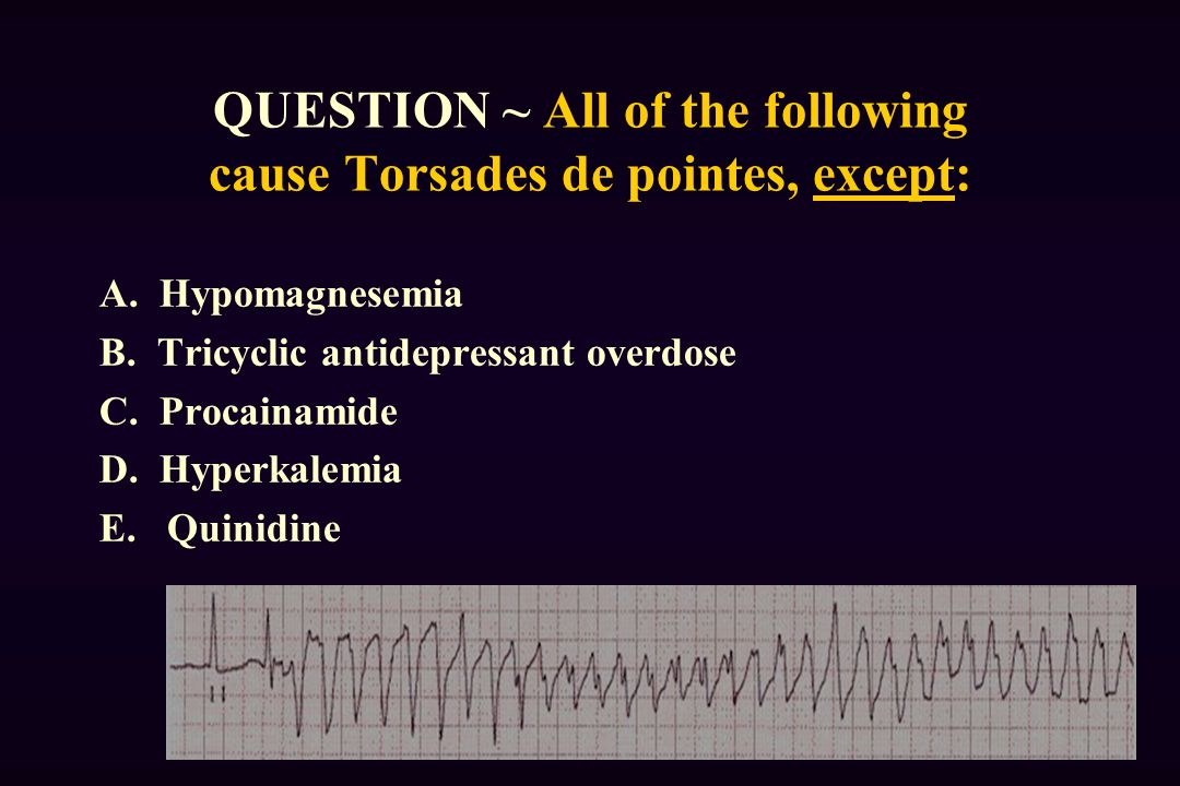 QUESTION ~ All of the following cause Torsades de pointes, except: