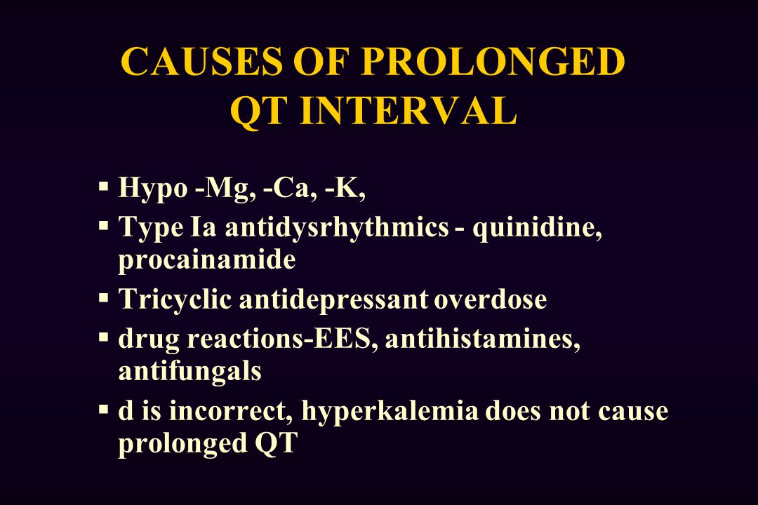 CAUSES OF PROLONGED QT INTERVAL