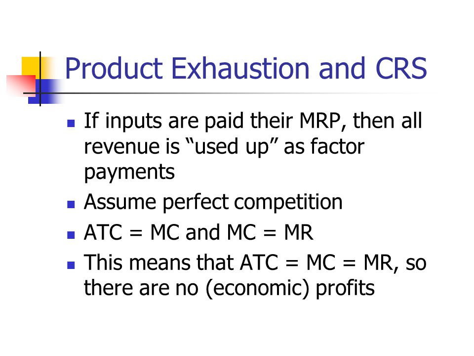 Product Exhaustion and CRS
