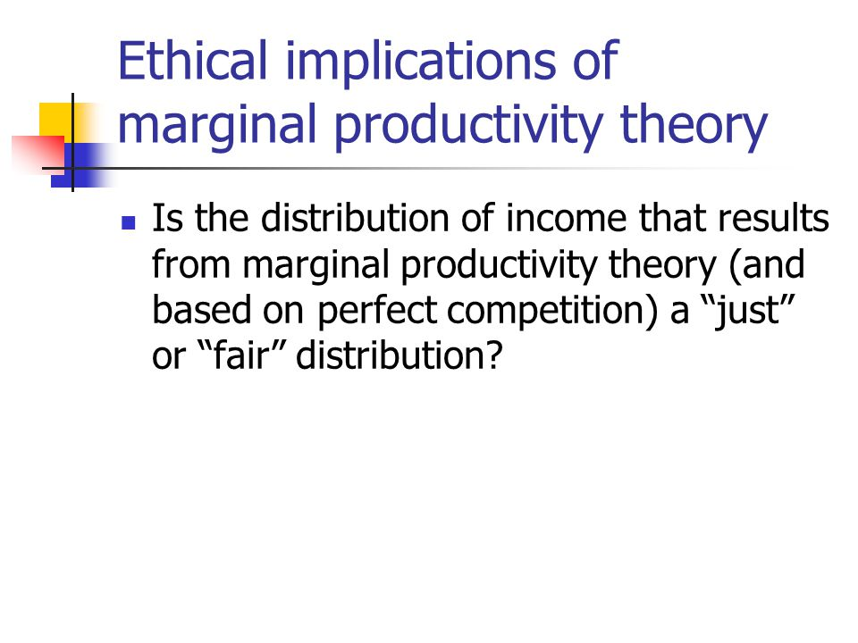 Ethical implications of marginal productivity theory