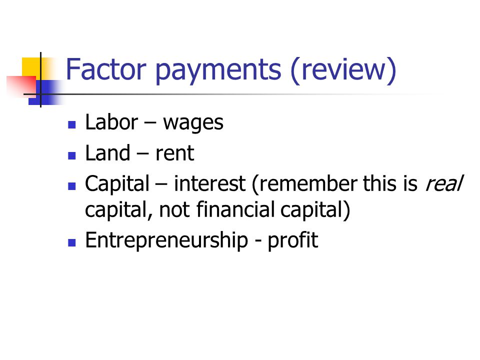 Factor payments (review)