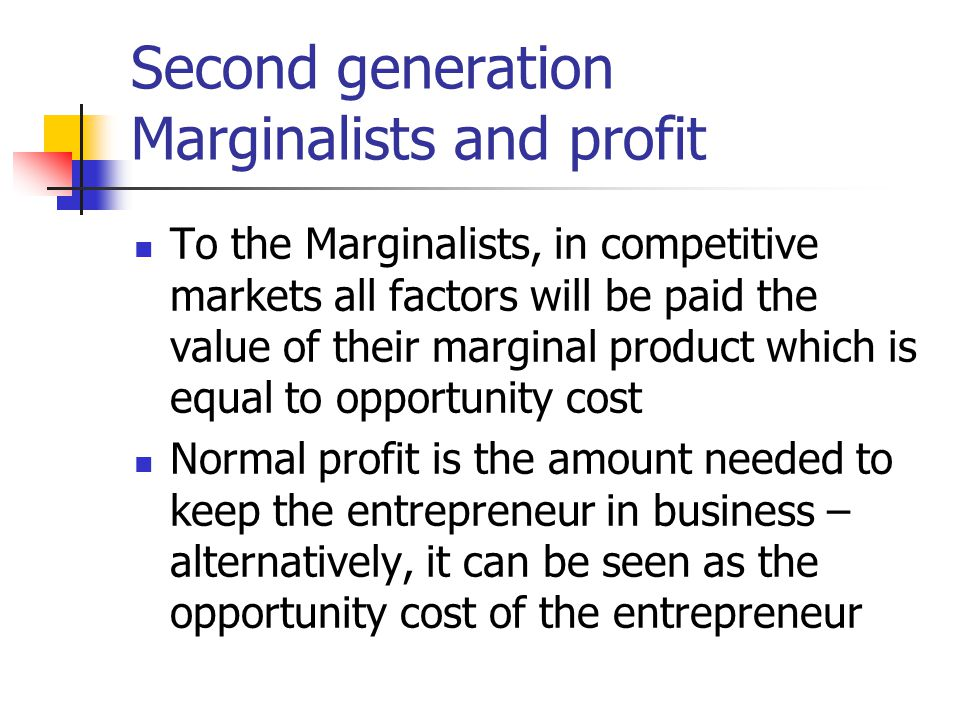 Second generation Marginalists and profit