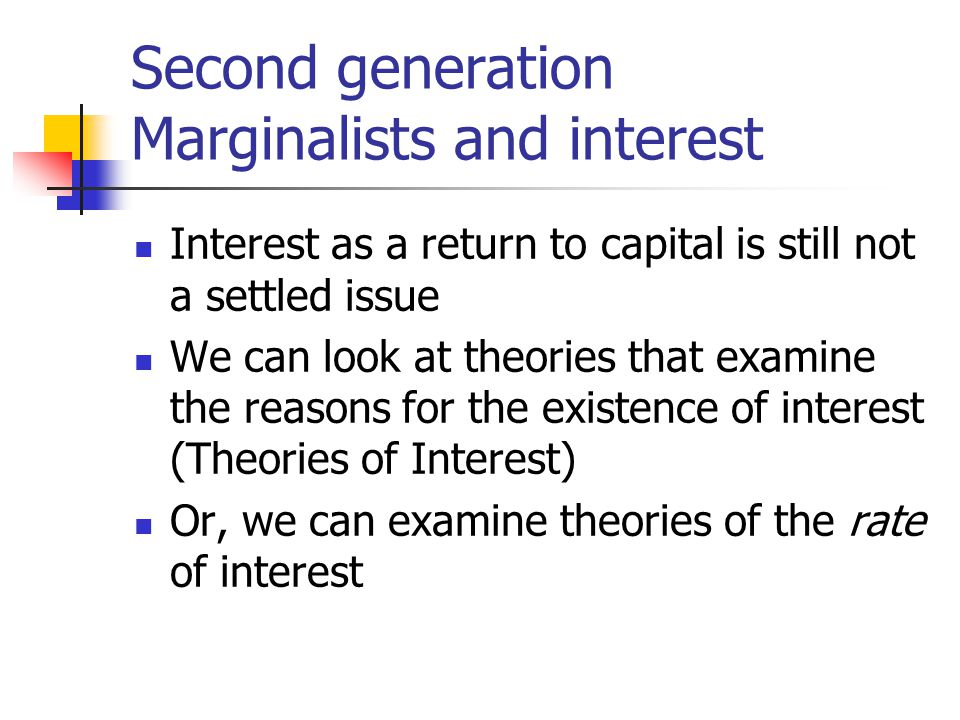 Second generation Marginalists and interest