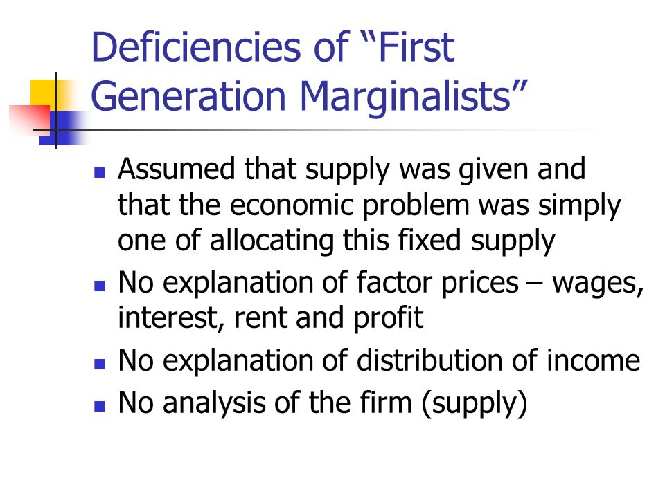 Deficiencies of First Generation Marginalists