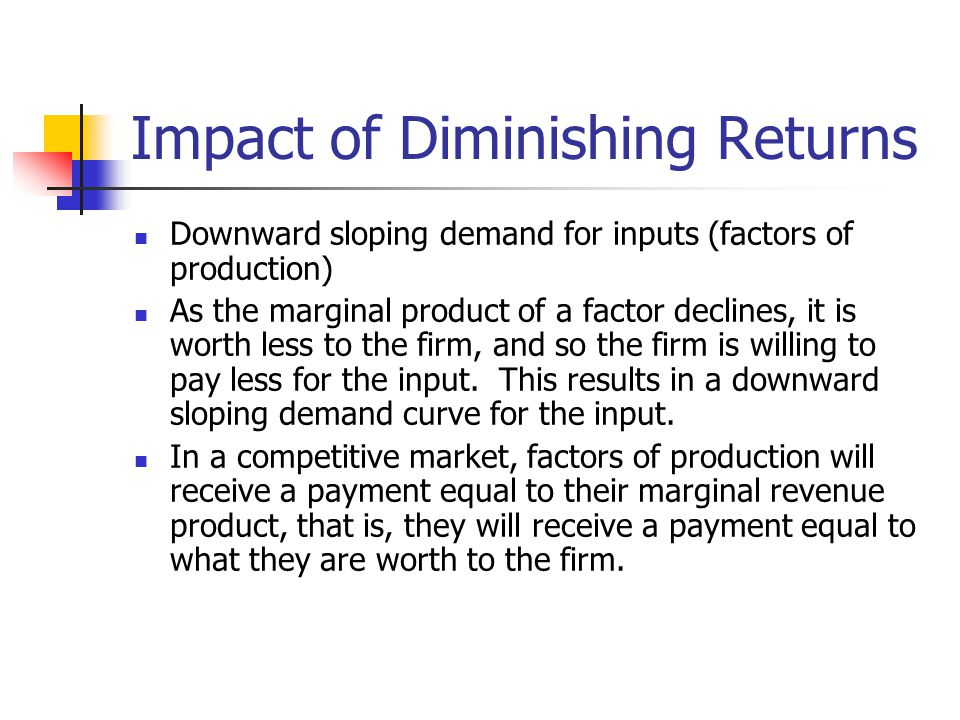 Impact of Diminishing Returns