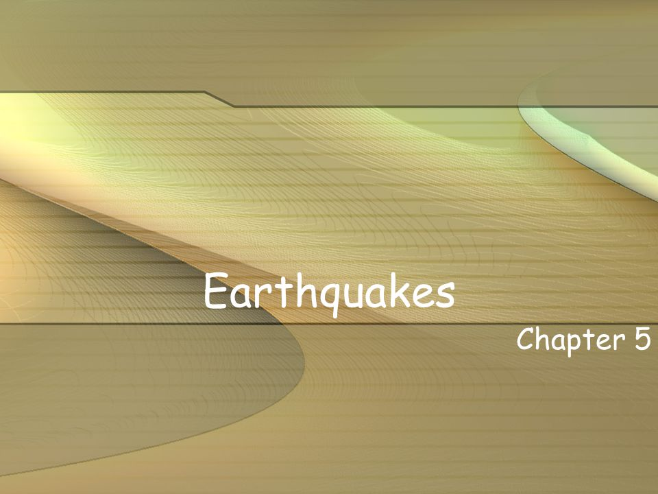 Earthquakes Chapter 5
