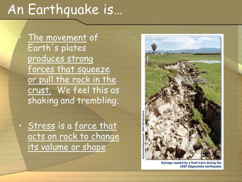An Earthquake is…