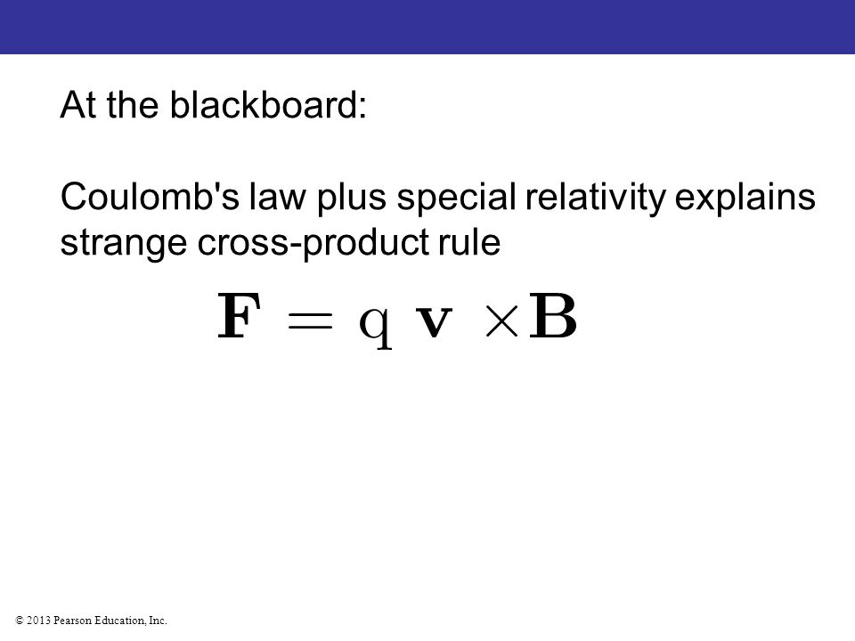 At the blackboard: Coulomb s law plus special relativity explains strange cross-product rule