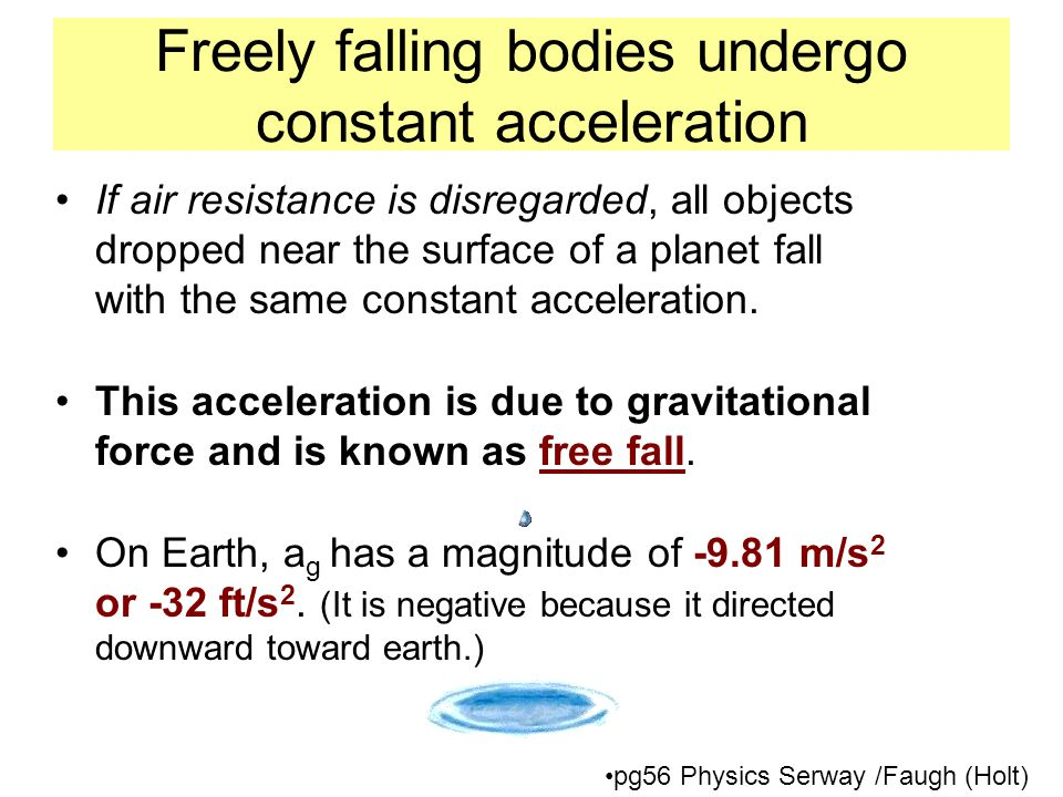 Freely falling bodies undergo constant acceleration