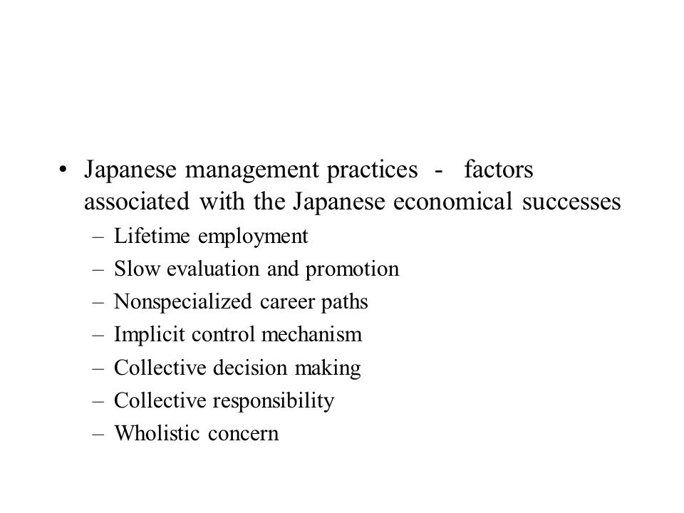 Japanese management practices - factors associated with the Japanese economical successes