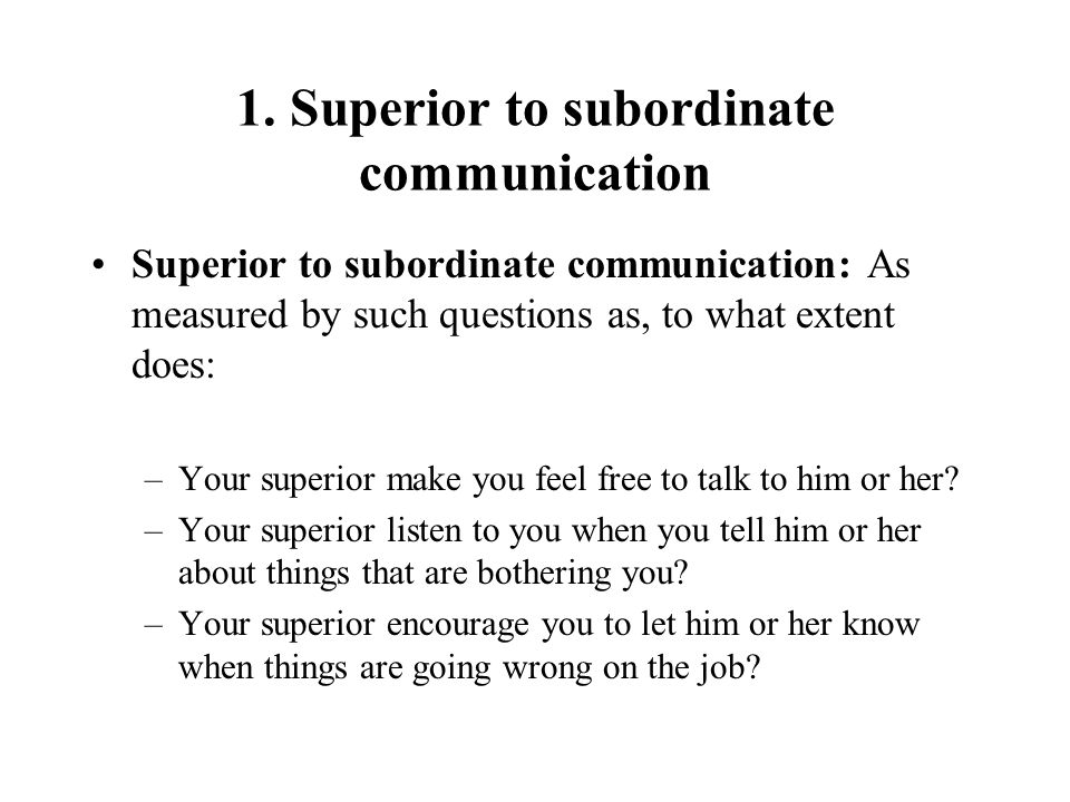 1. Superior to subordinate communication