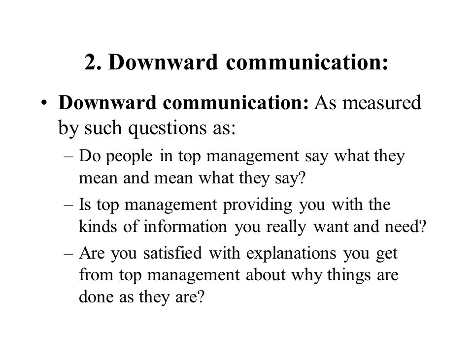 2. Downward communication: