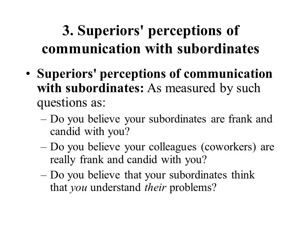 3. Superiors perceptions of communication with subordinates