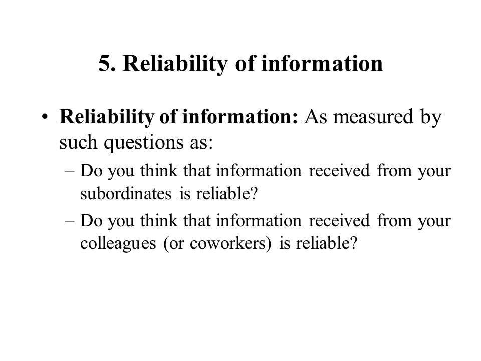 5. Reliability of information