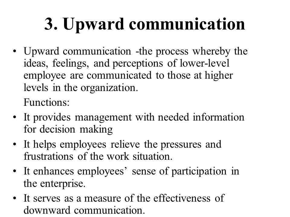 3. Upward communication