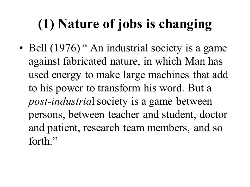 (1) Nature of jobs is changing