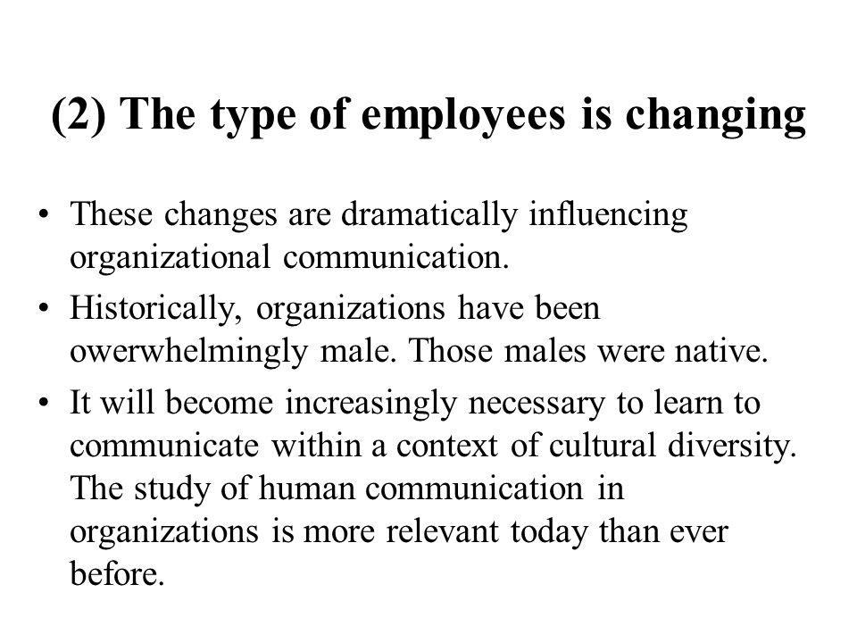 (2) The type of employees is changing