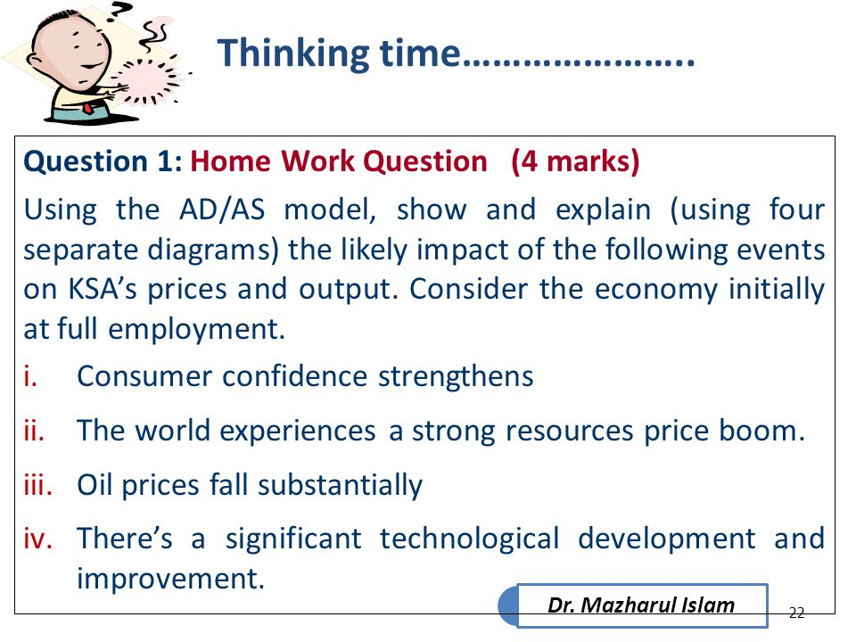 Thinking time………………….. Question 1: Home Work Question (4 marks)