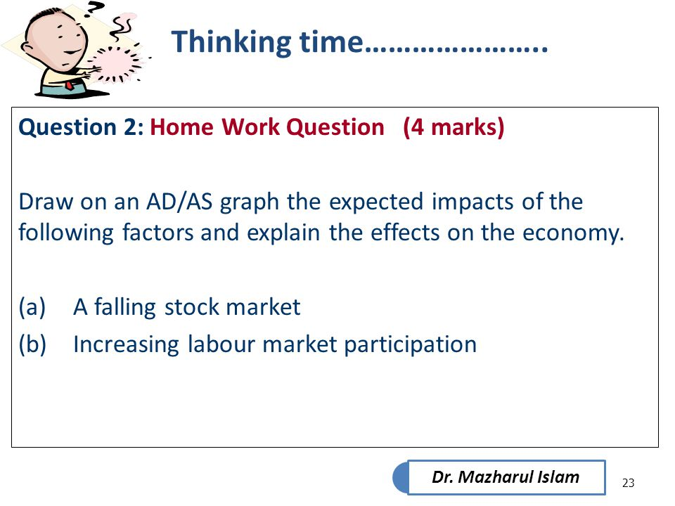 Thinking time………………….. Question 2: Home Work Question (4 marks)