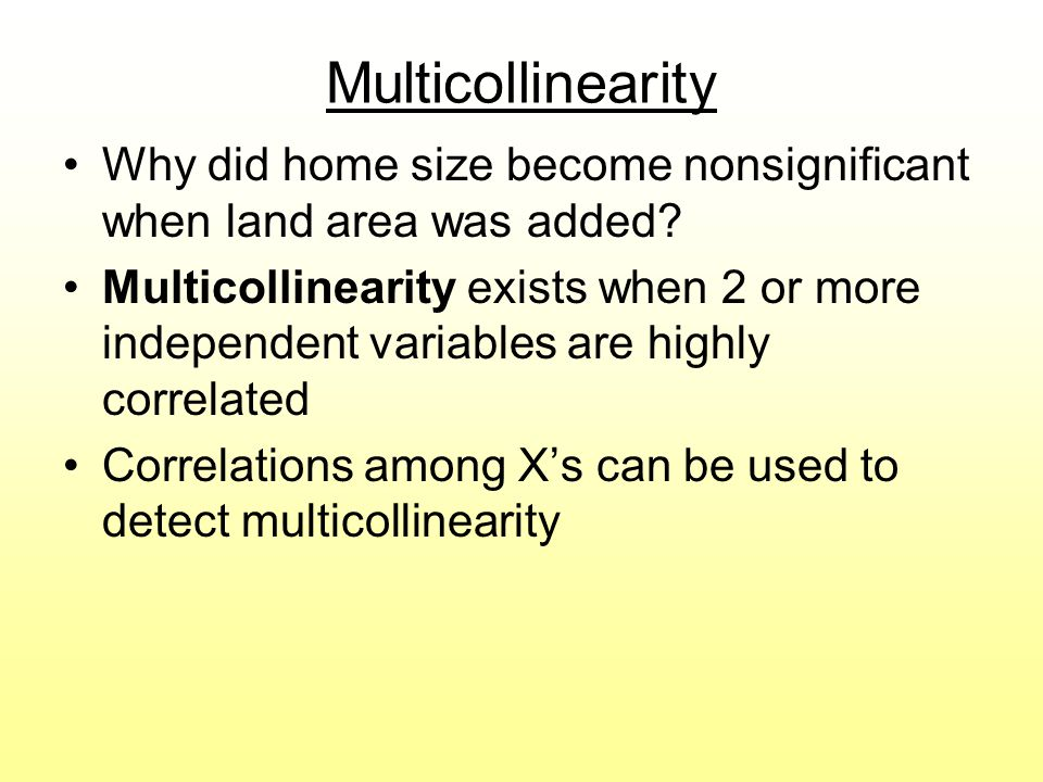 Multicollinearity Why did home size become nonsignificant when land area was added