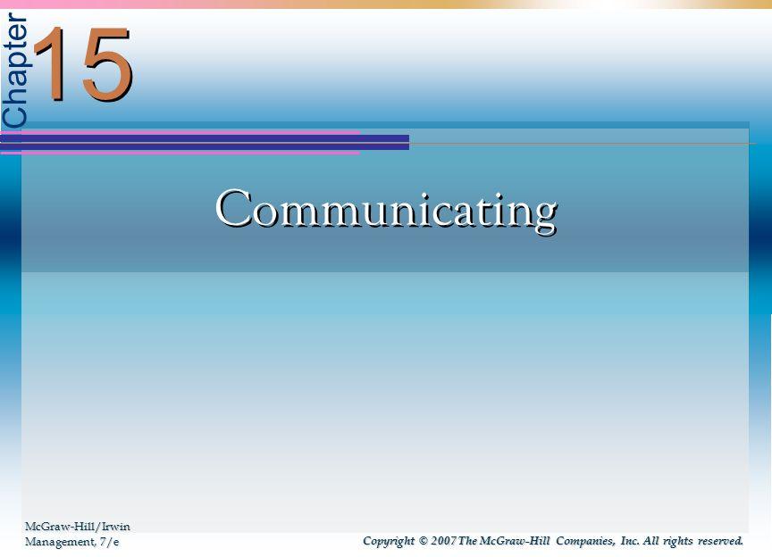 15 Communicating McGraw-Hill/Irwin Management, 7/e