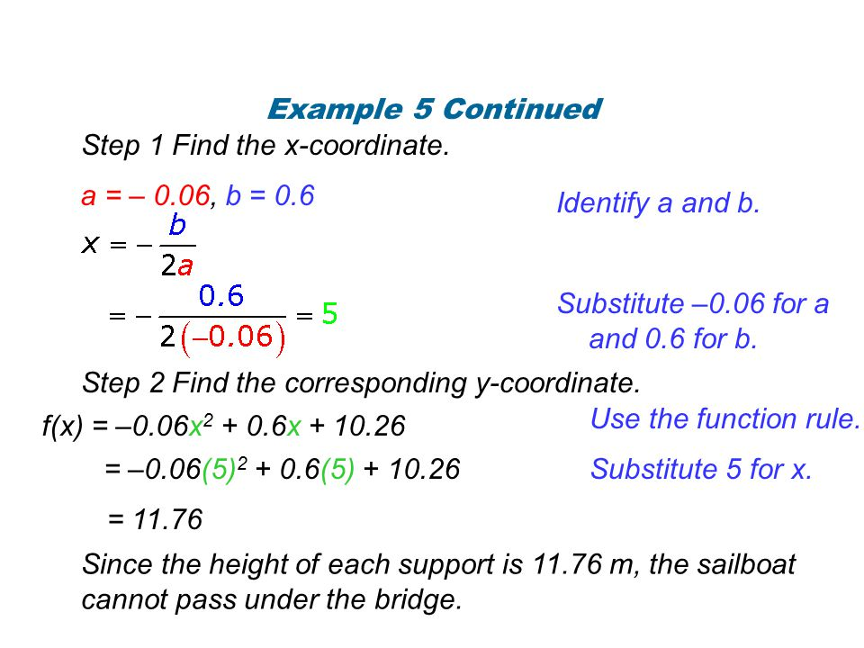 Example 5 Continued Step 1 Find the x-coordinate. a = – 0.06, b = 0.6. Identify a and b. Substitute –0.06 for a and 0.6 for b.