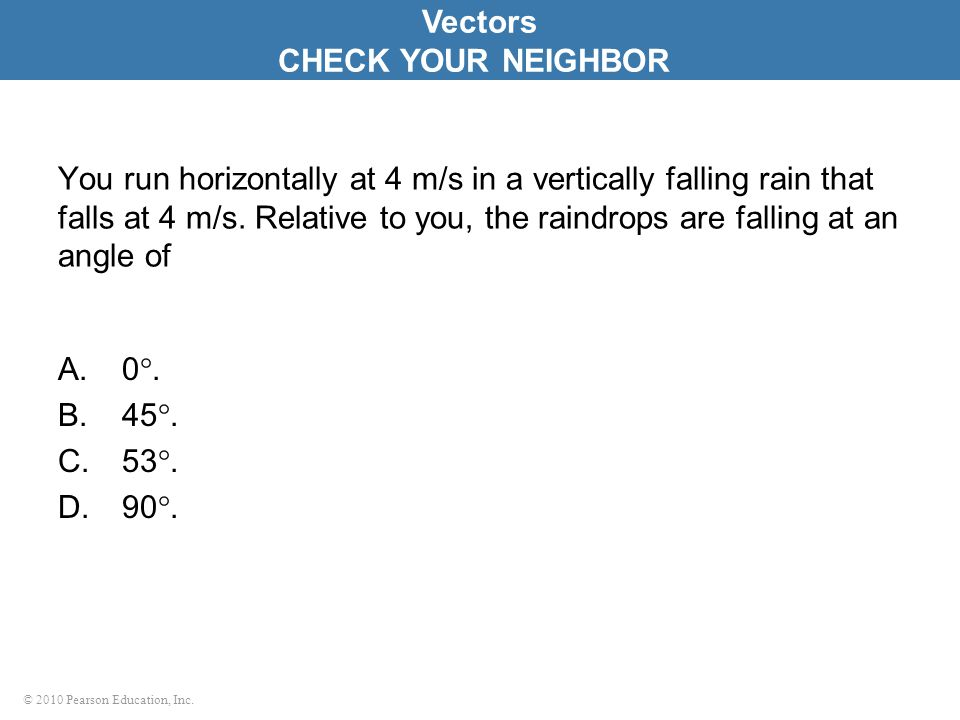 Vectors CHECK YOUR NEIGHBOR