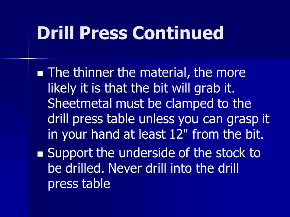 Drill Press Continued