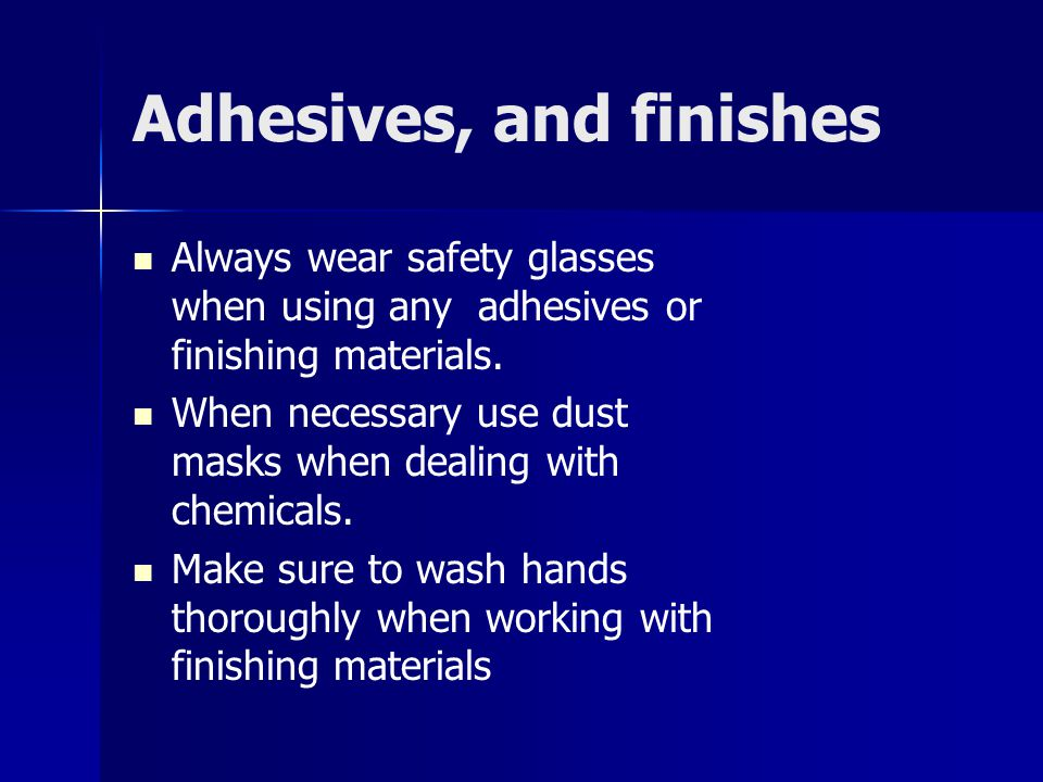 Adhesives, and finishes