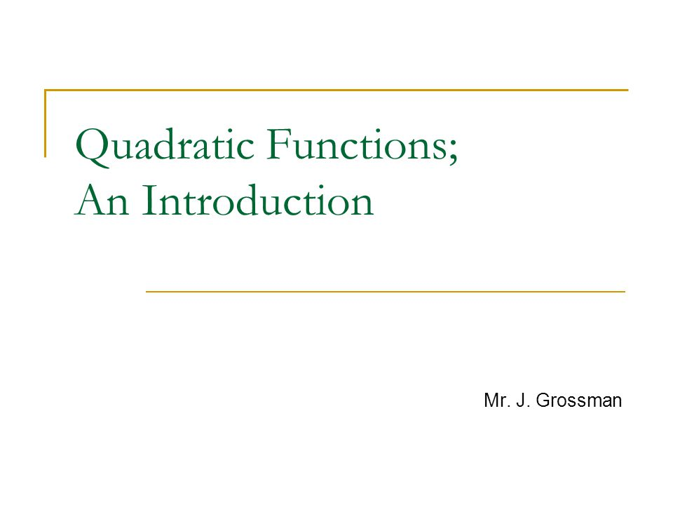 Quadratic Functions; An Introduction